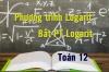 Phương trình logarit, bất phương trình logarit và bài tập áp dụng - Toán 12